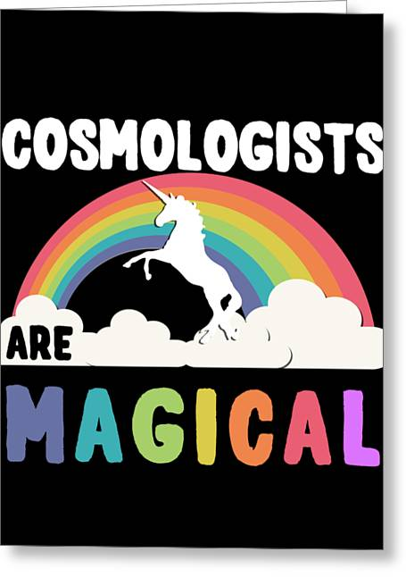 Cosmologists Are Magical Greeting Card
