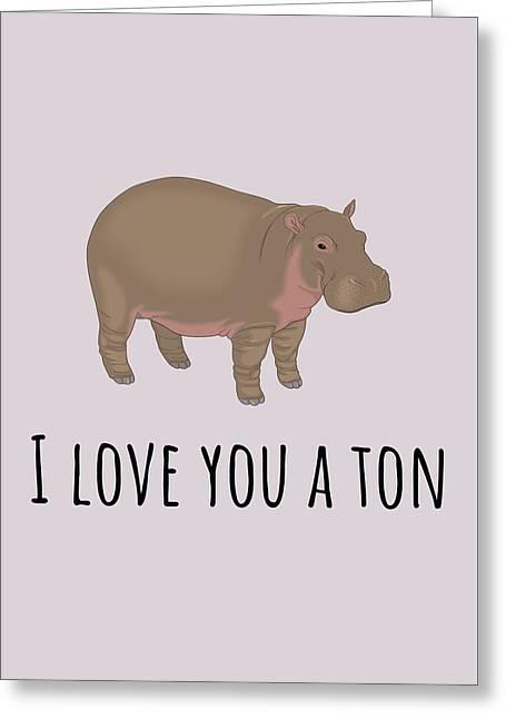 Cute Love Card - Cute Hippopotamus Card - Valentine's Day Card - I Love You A Ton Greeting Card