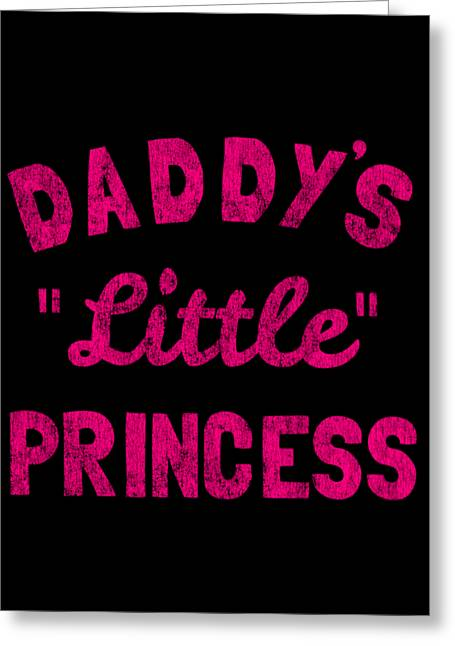 Greeting Card featuring the digital art Daddys Little Princess by Flippin Sweet Gear