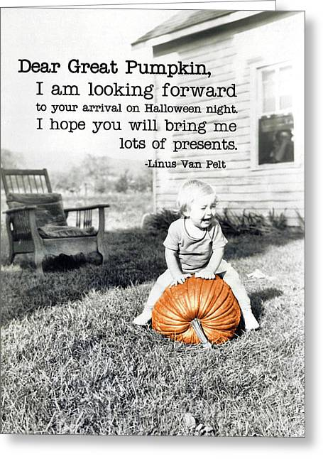 Dear Great Pumpkin Quote Greeting Card by JAMART Photography