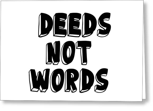 Deeds Not Words Conscious Motivational Quote Prints Greeting Card
