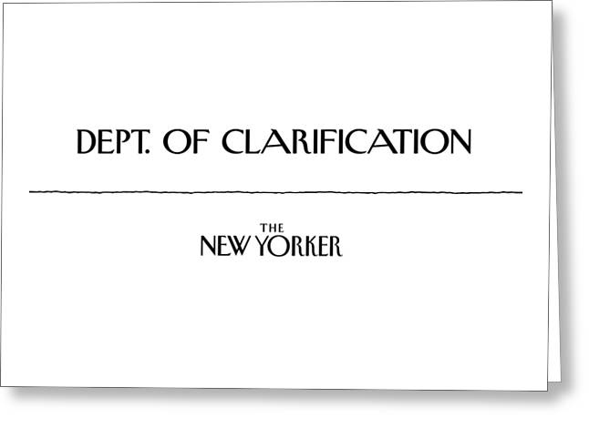 Department Of Clarification Greeting Card