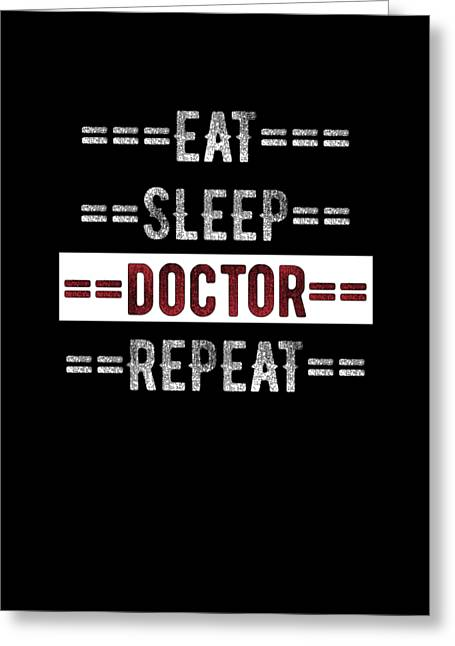 Doctors Gift Eat Sleep Doctor Repeat Distressed Text Design  Greeting Card