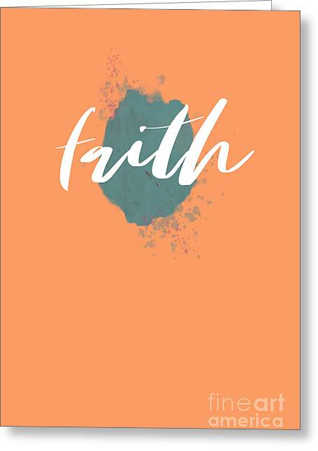 Eclectic Wall Art, Watercolor Splatter, Faith, Teal, And Peach  Greeting Card