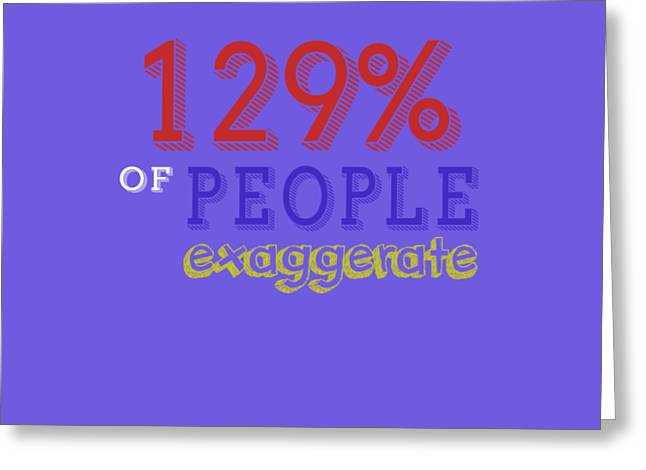 Exaggerate Greeting Card