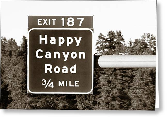 Exit For Happy Canyon Road Greeting Card