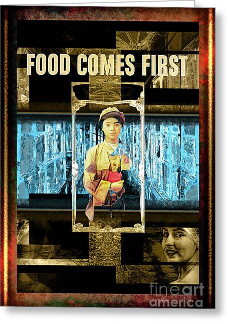 Food Comes First Greeting Card by John Groves