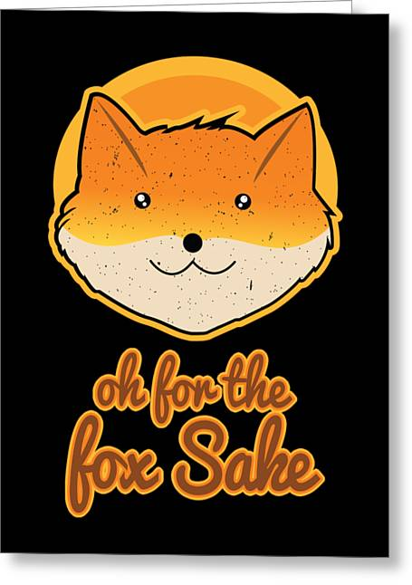 Fox Sarcasm Funny Cool Foxes Canidae Carnivore Canine Mammal Animals Wildlife Gift Greeting Card