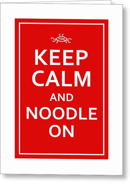 Fsm - Keep Calm And Noodle On Greeting Card