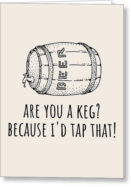 Funny Beer Card - Valentine's Day - Anniversary Or Birthday - Craft Beer - I'd Tap That - Greeting C Greeting Card