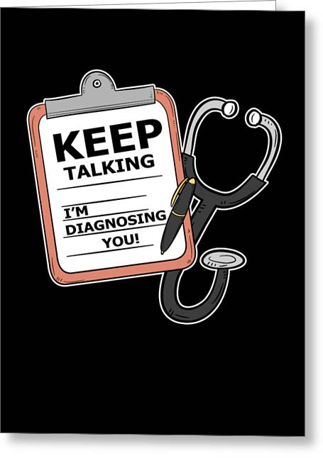Funny Psychiatrist Therapist Gifts Im Diagnosing You  Greeting Card