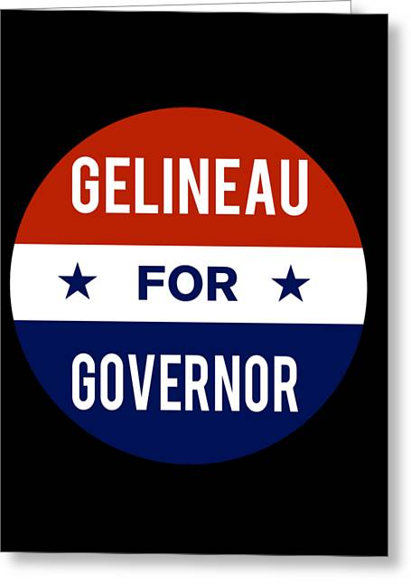 Gelineau For Governor 2018 Greeting Card