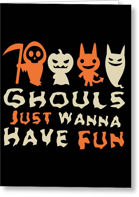 Greeting Card featuring the digital art Ghouls Just Wanna Have Fun Halloween by Flippin Sweet Gear