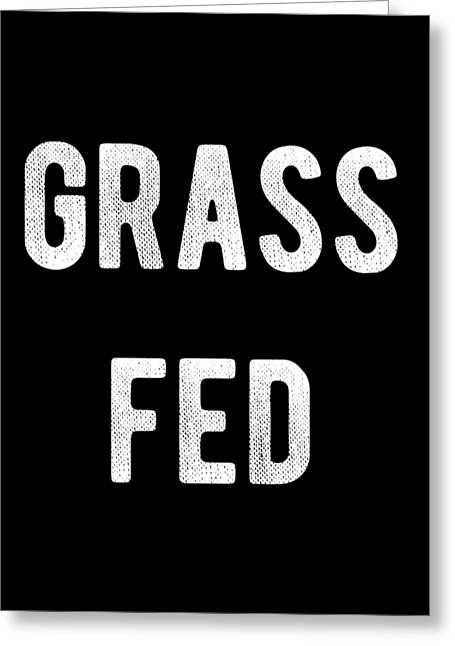 Greeting Card featuring the digital art Grass Fed by Flippin Sweet Gear