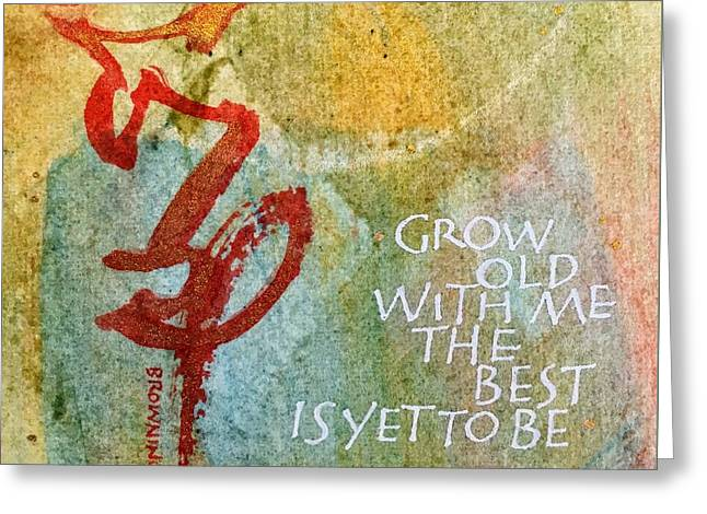 Grow Old With Me Greeting Card