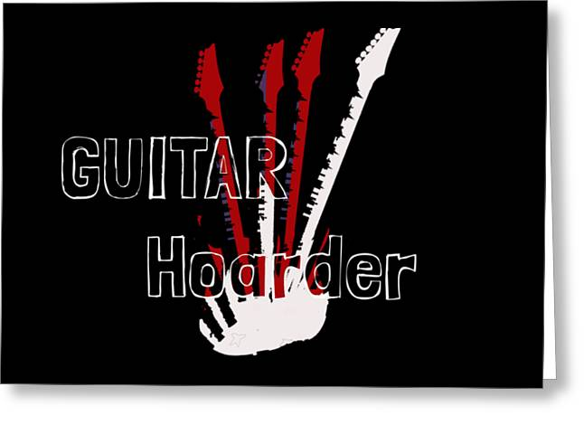 Guitar Hoarder Greeting Card