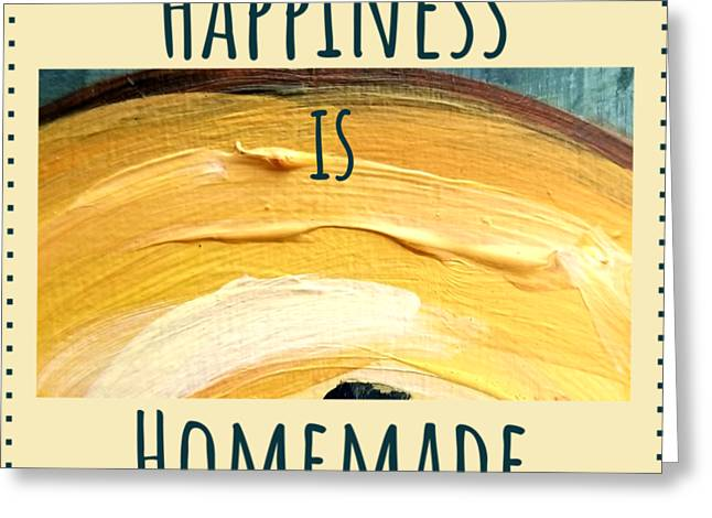 Happiness Is Homemade #3 Greeting Card