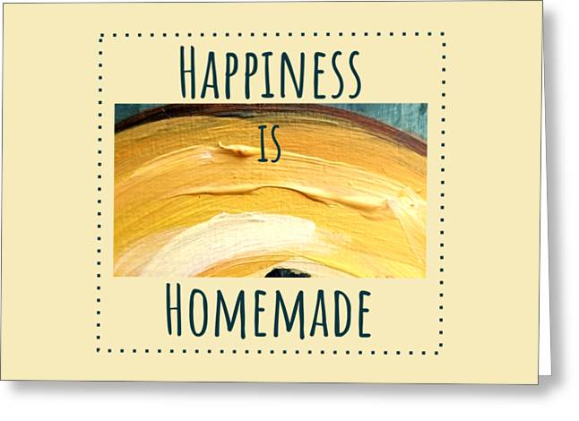 Greeting Card featuring the painting Happiness Is Homemade #3 by Maria Langgle