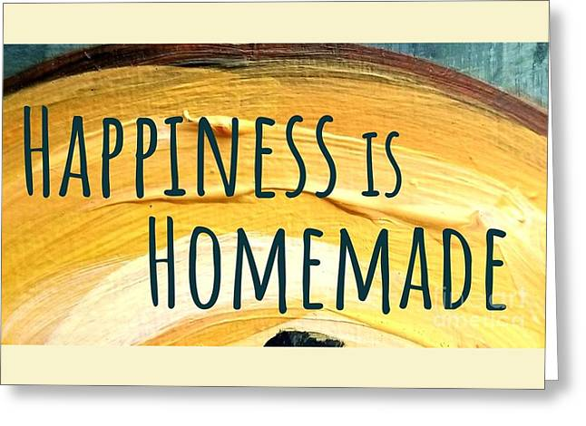 Greeting Card featuring the painting Happiness Is Homemade by Maria Langgle