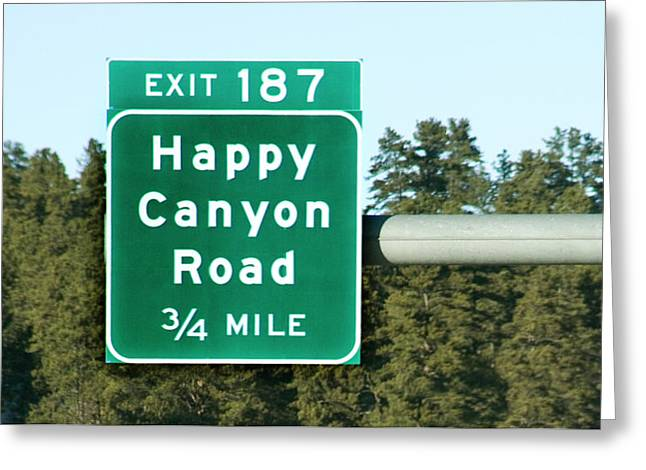 Highway Sign For Happy Canyon Road Greeting Card