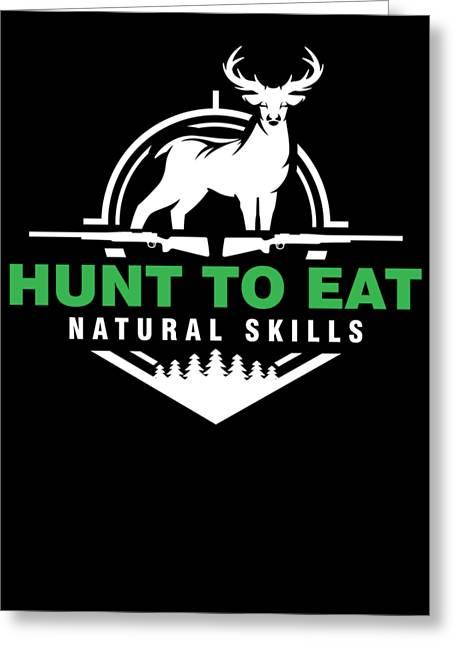 Hunters Deer Wild Animals Huntress Shooting Gift Hunt To Eat Greeting Card