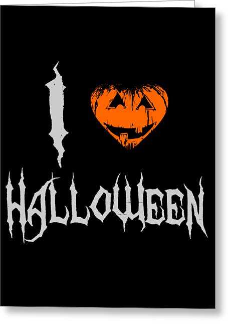 Greeting Card featuring the digital art I Love Halloween by Flippin Sweet Gear