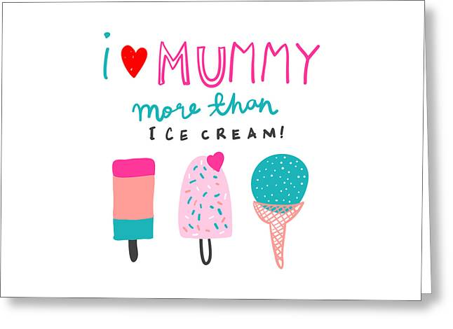 I Love Mummy More Than Ice Cream - Baby Room Nursery Art Poster Print Greeting Card