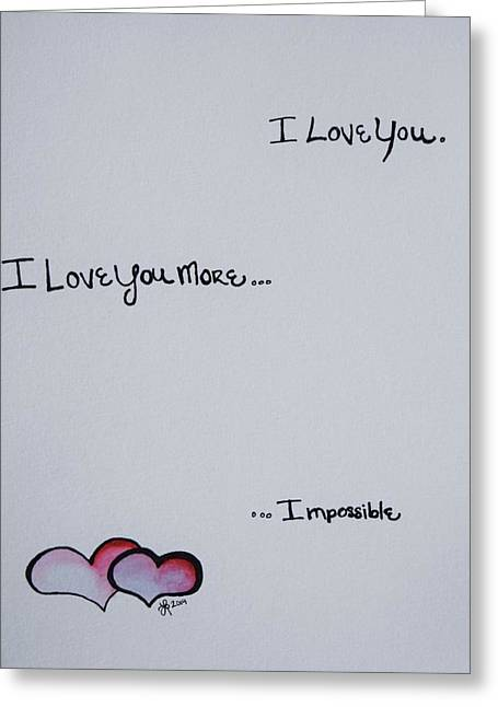 I Love You More, Impossible Greeting Card