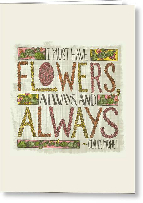 I Must Have Flowers Always And Always Claude Monet Quote Greeting Card