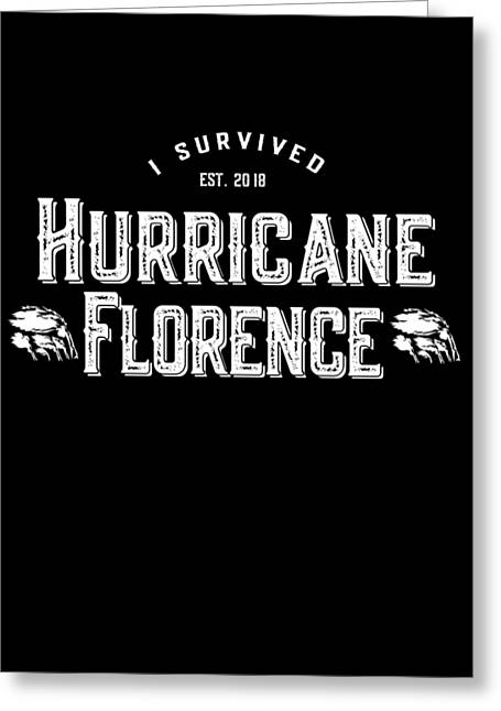Greeting Card featuring the digital art I Survived Hurricane Florence 2018 by Flippin Sweet Gear