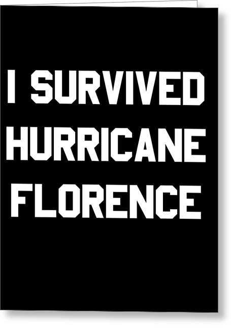 Greeting Card featuring the digital art I Survived Hurricane Florence by Flippin Sweet Gear