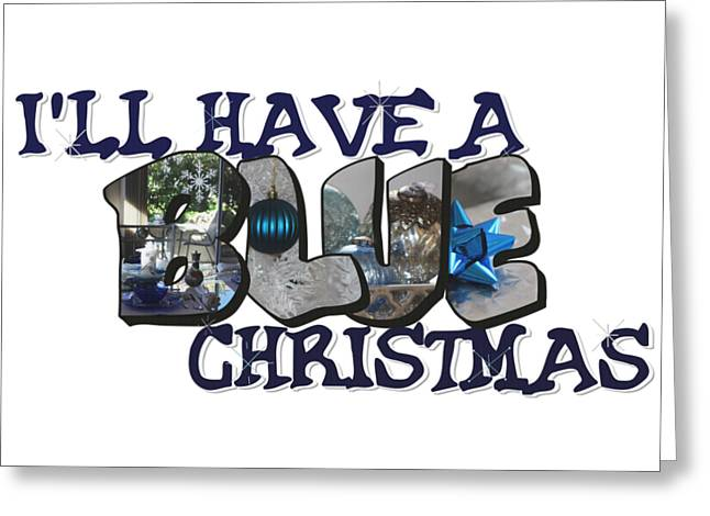 I'll Have A Blue Christmas Big Letter Greeting Card
