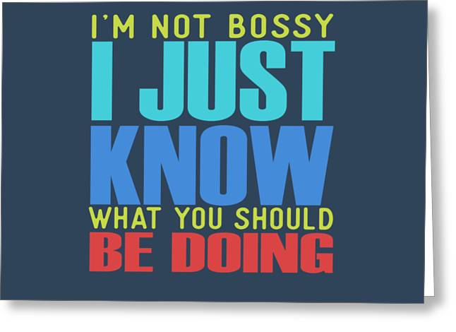 I'm Not Bossy Greeting Card