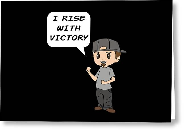 Inspirational Victorious Tee Design I Rise Greeting Card