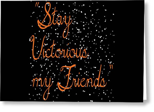 Inspirational Victorious Tee Design Stay Victorious My Friend Greeting Card