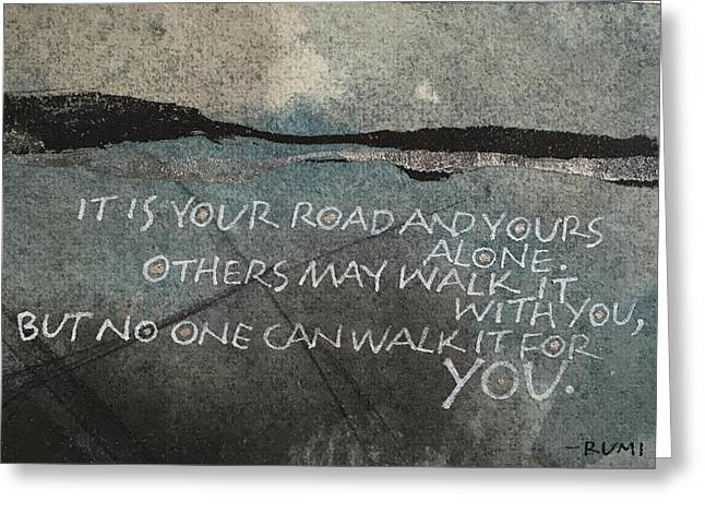 It Is Your Road Greeting Card