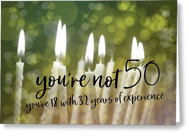 It's Only A Number 50 Quote Greeting Card by JAMART Photography