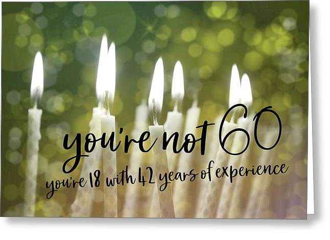 It's Only A Number 60 Quote Greeting Card by JAMART Photography