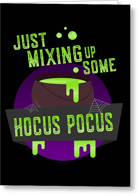 Just Mixing Some Hocus Pocus Halloween Witch Greeting Card