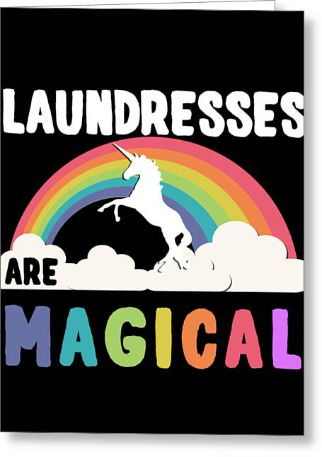 Laundresses Are Magical Greeting Card