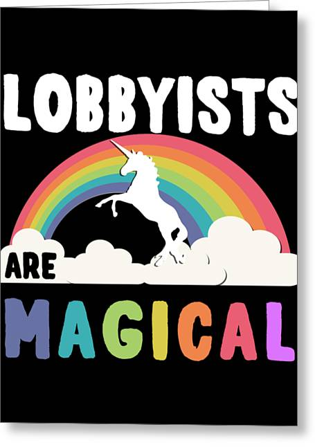 Lobbyists Are Magical Greeting Card