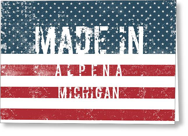 Made In Alpena, Michigan #alpena #michigan Greeting Card