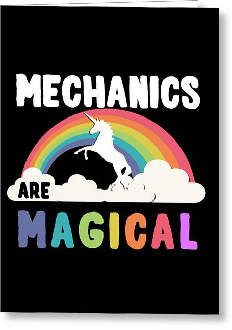 Greeting Card featuring the digital art Mechanics Are Magical by Flippin Sweet Gear