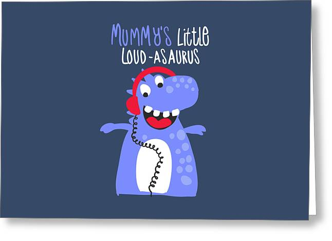 Mummy's Little Loud-asaurus - Baby Room Nursery Art Poster Print Greeting Card