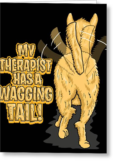 My Therapist Has A Wagging Tail Dog Owner Greeting Card