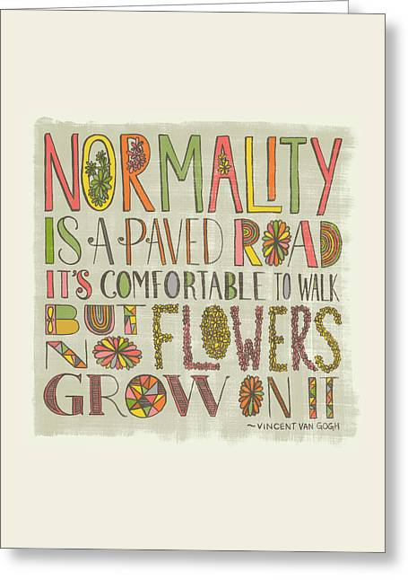 Normality Is A Paved Road It's Comfortable To Walk But No Flowers Grow On It Van Gogh Greeting Card