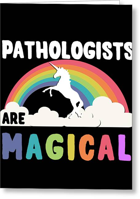 Pathologists Are Magical Greeting Card