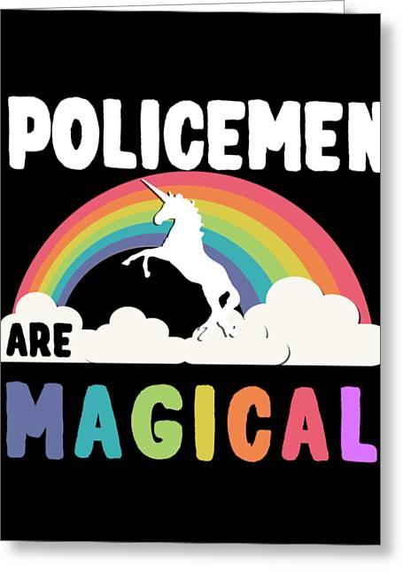 Policemen Are Magical Greeting Card