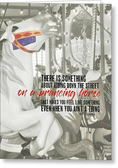 Prancing Pony Quote Greeting Card by JAMART Photography