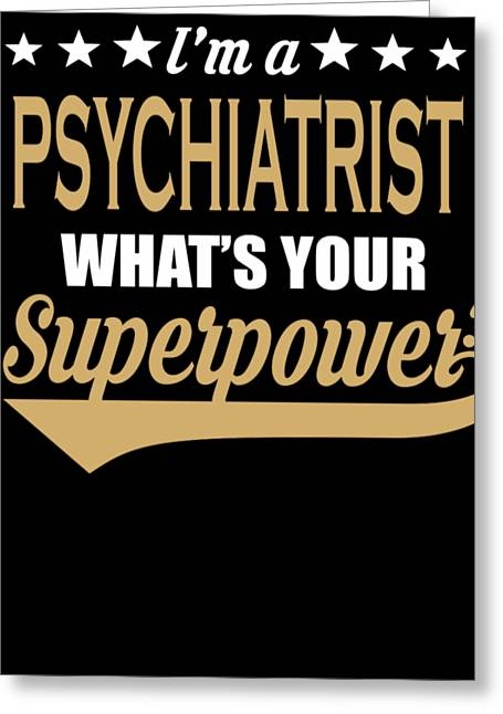 Psychiatrist Superpower Coolest Gift Greeting Card